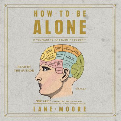 How to be Alone by Lane Moore audiobook