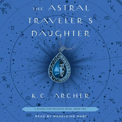 The Astral Traveler's Daughter by K. C. Archer audiobook