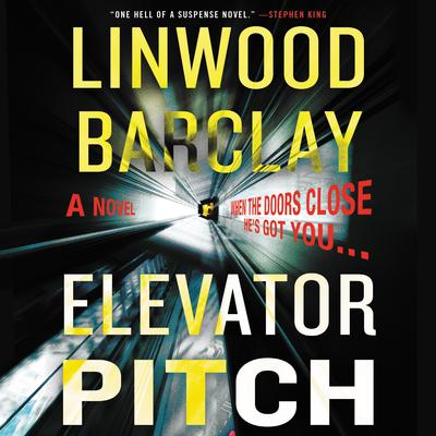 Elevator Pitch by Linwood Barclay audiobook