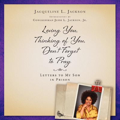 Loving You, Thinking of You, Don't Forget to Pray by Jacqueline L. Jackson audiobook