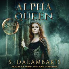Alpha Queen by S. Dalambakis audiobook