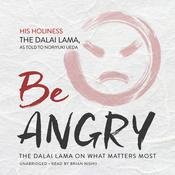 Be Angry by  The Dalai Lama audiobook