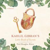 Kahlil Gibran's Little Book of Secrets by  Kahlil Gibran audiobook