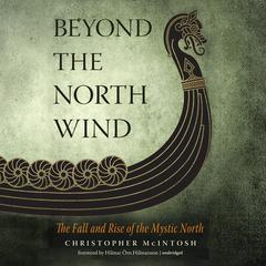 Beyond the North Wind by Christopher McIntosh audiobook