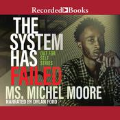 The System Has Failed by  Ms. Michel Moore audiobook