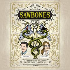 The Sawbones Book by Justin McElroy audiobook