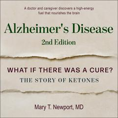 Alzheimer's Disease by Mary T. Newport audiobook