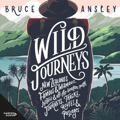 Wild Journeys by Bruce Ansley audiobook