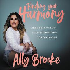 Finding Your Harmony by Ally Brooke audiobook