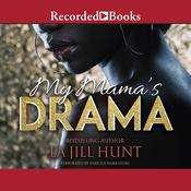 My Mama's Drama by  La Jill Hunt audiobook