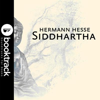Siddhartha - Booktrack Edition by Hermann Hesse audiobook