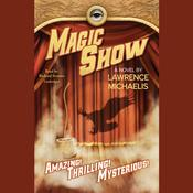 Magic Show by  Lawrence Michaelis audiobook