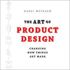 The Art of Product Design by Hardi Meybaum audiobook