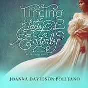 Finding Lady Enderly by  Joanna Davidson Politano audiobook