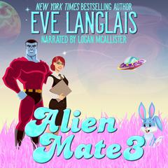 Alien Mate 3 by Eve Langlais audiobook