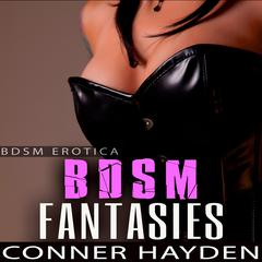 BDSM Fantasies by Conner Hayden audiobook