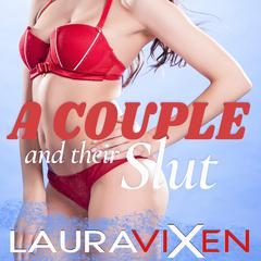 A Couple and their Slut by Laura Vixen audiobook