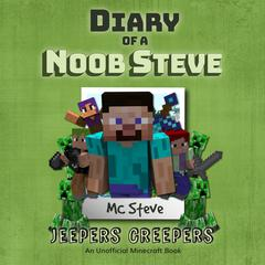 Diary Of A Minecraft Noob Steve Book 3: Jeepers Creepers by MC Steve audiobook