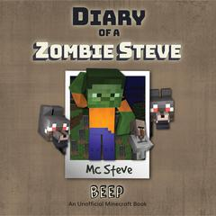 Diary Of A Zombie Steve: Beep by MC Steve audiobook