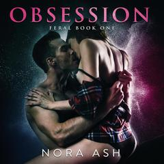 Feral: Obsession by Nora Ash audiobook