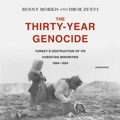 The Thirty-Year Genocide by Benny Morris audiobook
