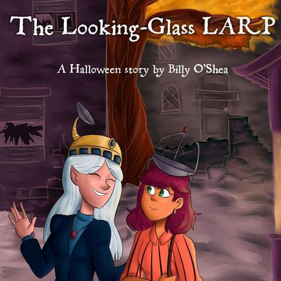 The Looking-glass LARP by Billy O'Shea audiobook