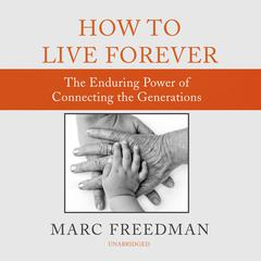 How to Live Forever by Marc Freedman audiobook