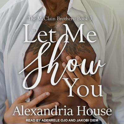 Let Me Show You by Alexandria House audiobook