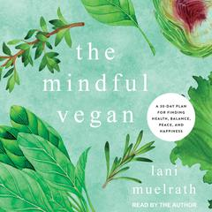 The Mindful Vegan by Lani Muelrath audiobook
