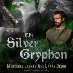 The Silver Gryphon  by Mercedes Lackey audiobook