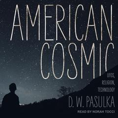 American Cosmic by D.W. Pasulka audiobook