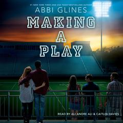Making a Play by Abbi Glines audiobook