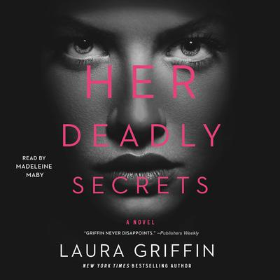 Her Deadly Secrets by Laura Griffin audiobook