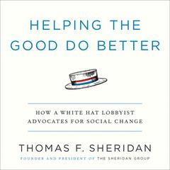 Helping the Good Do Better by Thomas F. Sheridan audiobook
