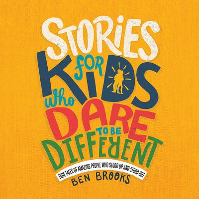 Stories for Kids Who Dare to Be Different by Ben Brooks audiobook