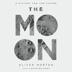 The Moon by Oliver Morton audiobook