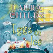 Eggs on Ice by  Laura Childs audiobook