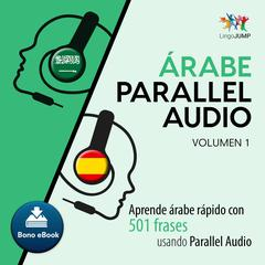rabe Parallel Audio  Aprende rabe rpido con 501 frases usando Parallel Audio - Volumen 1 by Lingo Jump audiobook