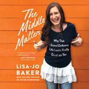 The Middle Matters by  Lisa-Jo Baker audiobook