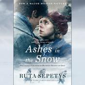 Ashes in the Snow (Movie Tie-In) by  Ruta Sepetys audiobook