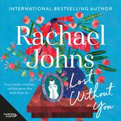 Lost Without You by  Rachael Johns audiobook