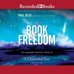 The Book of Freedom by Paul Selig audiobook