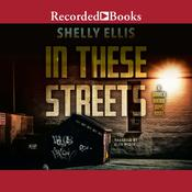 In These Streets by  Shelly Ellis audiobook