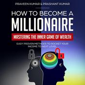 How to Become a Millionaire by  Praveen Kumar audiobook