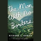 The Man with No Borders by  Richard C. Morais audiobook