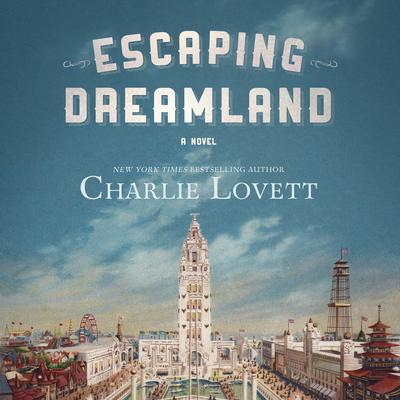Escaping Dreamland by Charlie Lovett audiobook