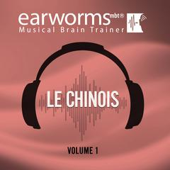 Le chinois, Vol. 1 by Earworms Learning audiobook