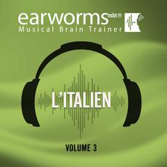 L'italien, Vol. 3 by Earworms Learning audiobook