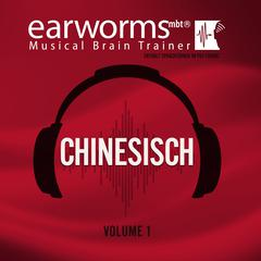 Chinesisch, Vol. 1 by Earworms Learning audiobook