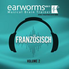 Französisch Vol. 2 by Earworms Learning audiobook